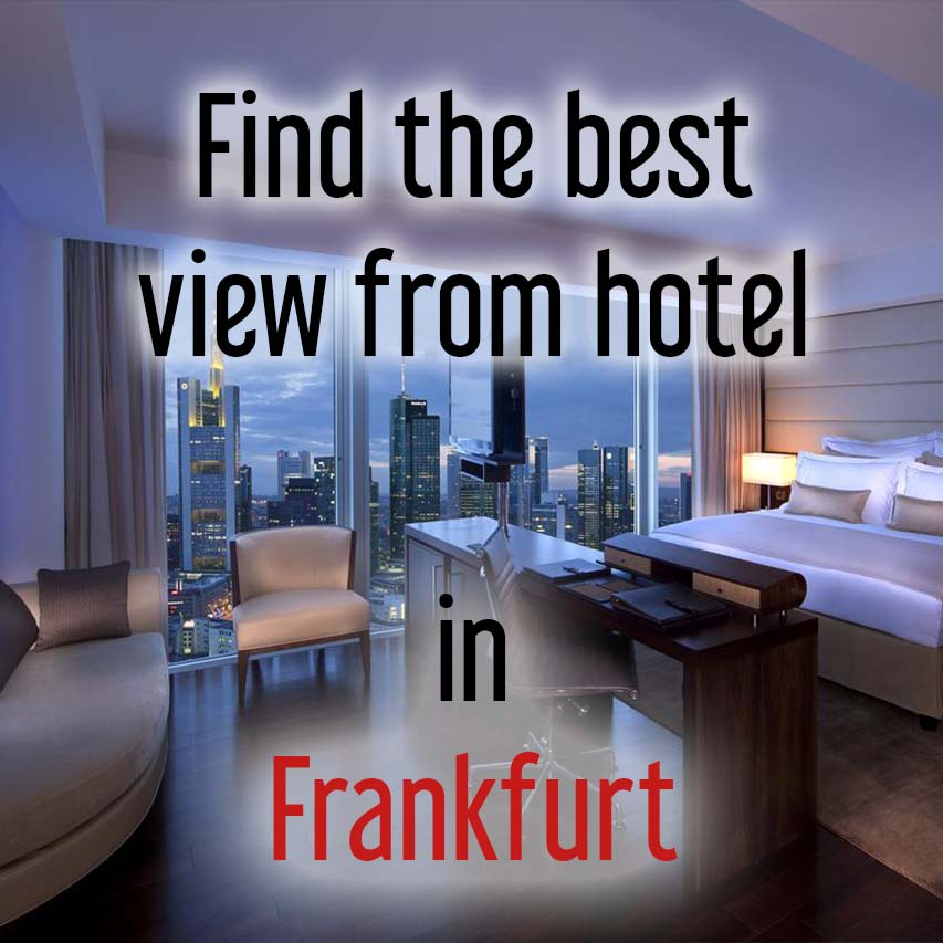 Hotels with most beautiful view in Frankfurt, Germany