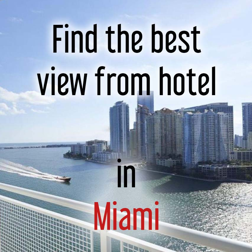 Hotels with most beautiful view in Miami