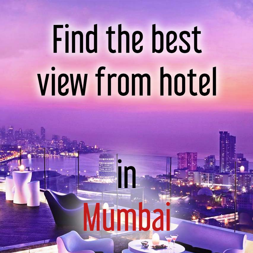Hotels with most beautiful view in Mumbai