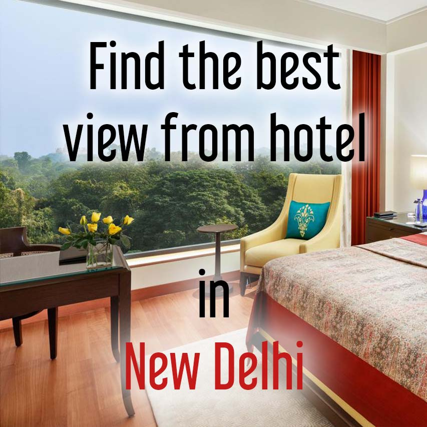 Hotels with most beautiful view in New Delhi