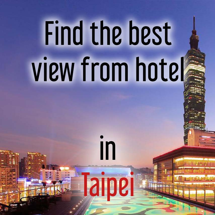 Hotels with most beautiful view in Taipei